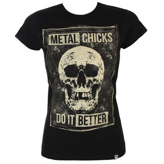 Maglietta Da donna METAL CHICKS DO IT BETTER, METAL CHICKS DO IT BETTER