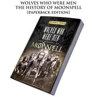 Libro Moonspell - Wolves Who Were Men: The History Of Moonspell, CULT NEVER DIE, Moonspell